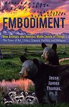 Embodiment, How Animals and Humans Make Sense of Things by Jesse James Thomas