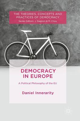 Democracy in Europe: A Political Philosophy of the Eu