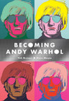 Becoming Andy Warhol by Nick Bertozzi