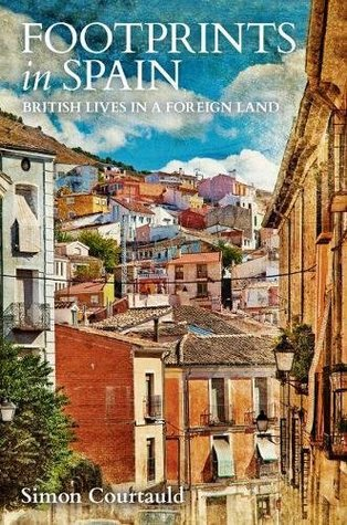 Footprints in Spain: British Lives in a Foreign Land
