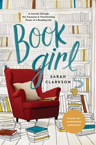 Book Girl: A Journey Through the Treasures and Transforming Power of a Reading Life