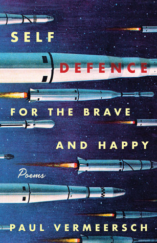 Self-Defence for the Brave and Happy: Poems