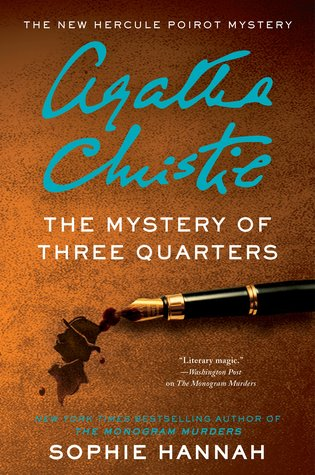 The Mystery of Three Quarters (New Hercule Poirot Mysteries, #3)