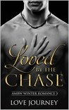 Loved By The Chase by Love Journey