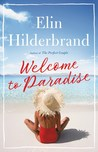 Welcome to Paradise by Elin Hilderbrand