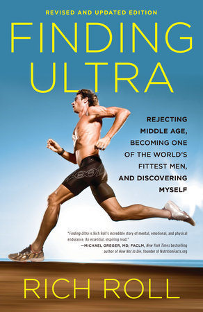 Rejecting Middle Age, Becoming One of the World's Fittest Men, and Discovering Myself - Rich Roll