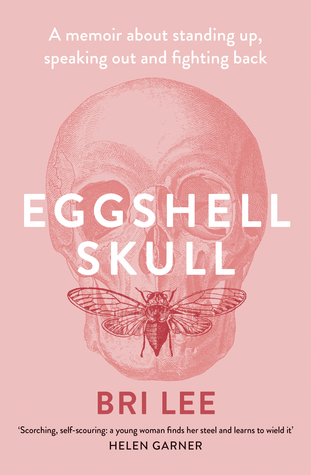 Eggshell Skull: A memoir about standing up, speaking out and fighting back