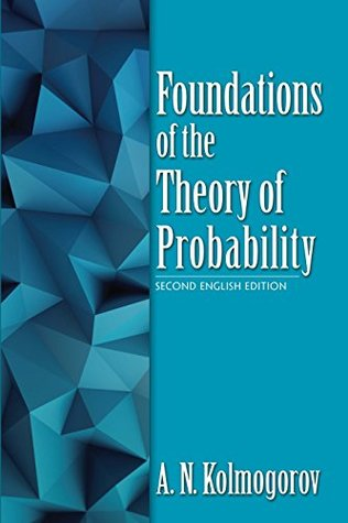 Foundations of the Theory of Probability: Second English Edition (Dover Books on Mathematics)