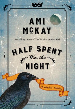 Half Spent Was the Night: A Witches' Yuletide