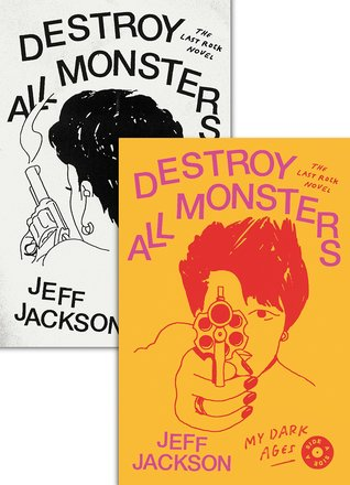 Destroy All Monsters: The Last Rock Novel