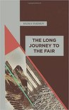 The Long Journey to the Fair by Radka Yakimov