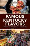 Famous Kentucky Flavors by Cameron Ludwick