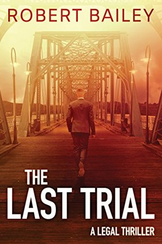 The Last Trial (McMurtrie and Drake Legal Thrillers, #3)