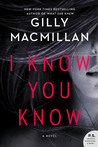 I Know You Know by Gilly Macmillan