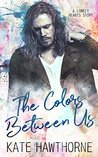 The Colors Between Us