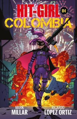 Hit-Girl, Volume 1: Colombia (Hit-Girl, #1)