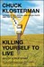 Killing Yourself to Live: 8...