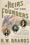 Heirs of the Founders by H.W. Brands