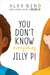 You Don't Know Everything, Jilly P! by Alex Gino