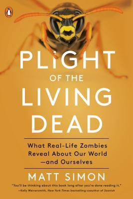 Plight of the Living Dead: What Real-Life Zombies Reveal about Our World--And Ourselves
