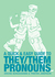 AQuick & EasyGuidetoThey/ThemPronouns by ArchieBongiovanni