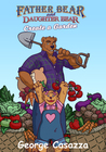 Father Bear and Daughter Bear Create a Garden by George Casazza