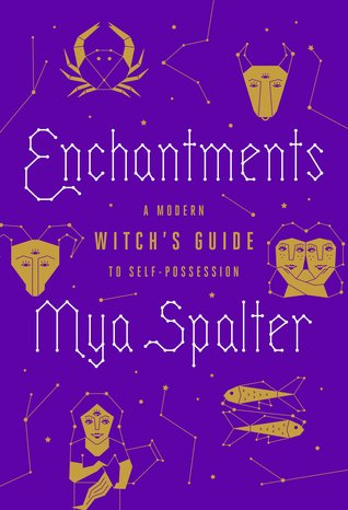 Enchantments: A Modern Witch's Guide to Self-Possession
