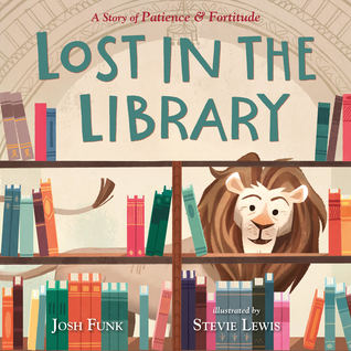 Lost in the Library: A Story of Patience & Fortitude