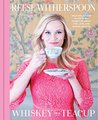Whiskey in a Teacup: What Growing Up in the South Taught Me About Life, Love & Baking Biscuits