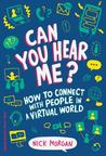 Can You Hear Me? by Nick Morgan