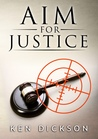 Aim for Justice by Ken Dickson
