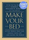 Make Your Bed: Little Things That Can Change Your Life...And Maybe the World AUTOGRAPHED by William H. McRaven (SIGNED EDITION)