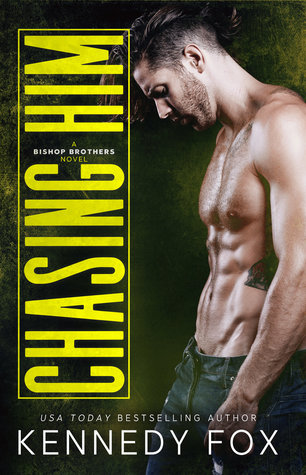 Chasing Him (Bishop Brothers Book 3)