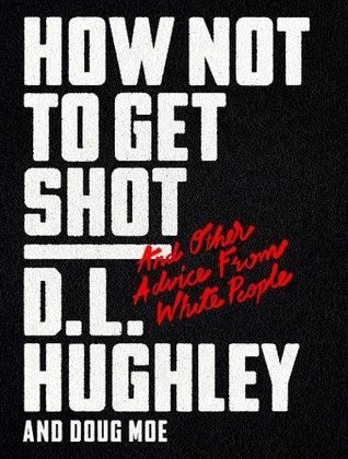 How Not to Get Shot by D.L. Hughley