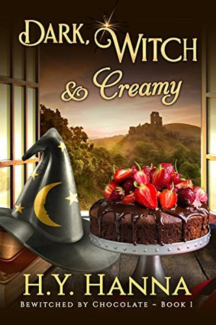 Dark, Witch & Creamy (Bewitched by Chocolate #1)