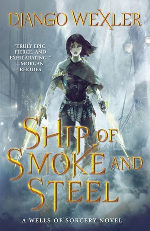 Ship of Smoke and Steel (The Wells of Sorcery, #1)