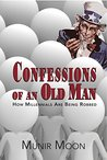Confessions of an Old Man, How Millennials are Being Robbed by Munir Moon