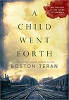 A Child Went Forth by Boston Teran
