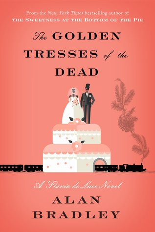 The Golden Tresses of the Dead (Flavia de Luce #10)