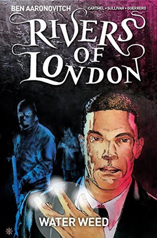 Rivers of London: Water Weed #3