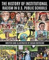 The History of Institutional Racism in U.S. Public Schools by Susan DuFresne