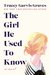 The Girl He Used to Know by Tracey Garvis-Graves