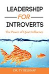 Leadership for Introverts by Ty Belknap