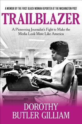 Trailblazer: A Pioneering Journalist's Fight to Make the Media Look More Like America