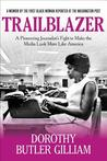 Trailblazer by Dorothy Butler Gilliam