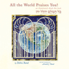 All the World Praises You by Debra Band