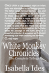 White Monkey Chronicles by Isabella Ides