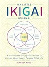 My Little Ikigai Journal by Amanda Kudo