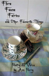 Flora, Fauna, Fairies and Other Favourite Things by Ann Perry