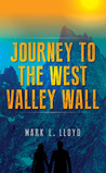 Journey to the West Valley Wall by Mark L. Lloyd
